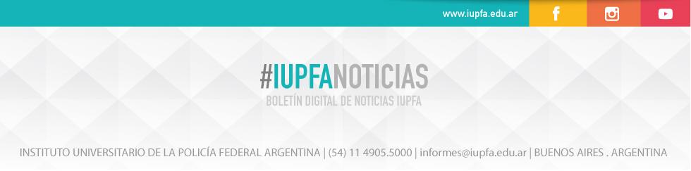 #IUPFANOTICIAS . Boletín Digital de Noticias del IUPFA